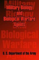 Military Biology and Biological Warfare Agents: Book by U. S. Department of the Army