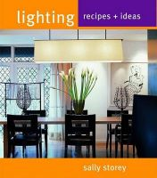 Lighting: Simple Solutions for the Home: Book by Sally Storey