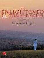 The Enlightened Entrepreneur: Book by Bhavarlal H. Jain