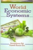 World Economic Systems, 282 pp, 2012 (English): Book by D. K. Jha R. Rai