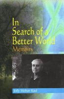 In Search of a Better World: Memoirs: Book by Jolly Mohan Kaul