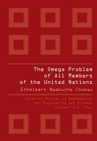 The Omega Problem of All Members of the United Nations: Book by Ethelbert Nwakuche Chukwu