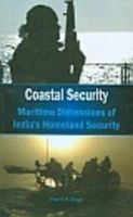 Costal Security- Maritime Dimensions of India's Homeland Security: Book by Prof K R Singh