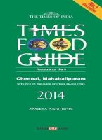 Times Food Guide Chennai 2014: Book by Ameeta Agnihotri
