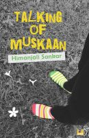Talking of Muskaan (English): Book by Himanjali Sankar