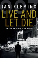 Live and Let Die: James Bond 007: Book by Ian Fleming