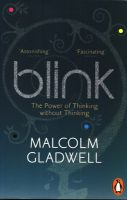 Blink: The Power of Thinking Without Thinking:Book by Author-Malcolm Gladwell