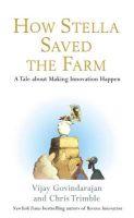 How Stella Saved the Farm: Book by VIJAY GOVINDARAJAN , CHRIS TRIMBLE