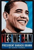 Yes We Can: A Biography of President Barack Obama: Book by Garen Thomas