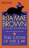 The Litter of the Law: A Mrs. Murphy Mystery: Book by Rita Mae Brown
