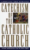 Catechism of the Catholic Church: Second Edition: Book by U S Catholic Conference