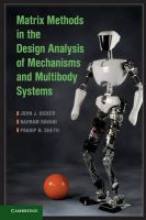 Matrix Methods in the Design Analysis of Mechanisms and Multibody Systems: Book by John Uicker, Jr.