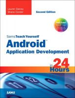 Sams Teach Yourself Android Application Development in 24 Hours: Book by Shane Conder