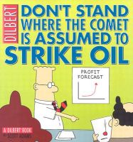 Don't Stand Where the Comet Is Assumed to Strike Oil: A Dilbert Book: Book by Scott Adams