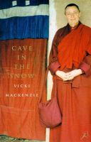 Cave in the Snow: A Western Woman's Quest for Enlightenment: Book by Vicki MacKenzie