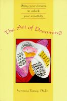 Art of Dreaming: Using Your Dreams to Unlock Your Creativity: Book by Veronica Tonay