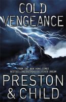 A Cold Vengeance: An Agent Pendergast Novel: Book by Douglas Preston , Lincoln Child