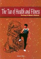 The Tao of Health and Fitness: Book by Jiawen Miao