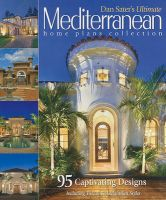 Dan Sater's Ultimate Mediterranean Home Plans Collection: 95 Captivating Designs Including Tuscan & Andalusian Styles: Book by Dan F Sater, II