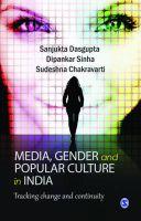 Media, Gender and Popular Culture in India: Tracking Change and Continuity: Book by Dipankar Sinha , Sanjukta Dasgupta , Sudeshna Chakravarti