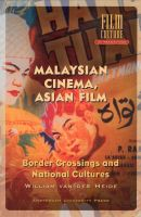 Malaysian Cinema, Asian Film: Border Crossings and National Cultures: Book by William van der Heide