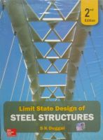 Limit State Design of Steel Structures (English) 2nd Edition (Paperback): Book by S. K. Duggal