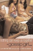 Gossip Girl #8: Nothing Can Keep Us Together: A Gossip Girl Novel: Book by Cecily Von Ziegesar
