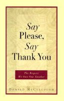 Say Please, Say Thank You: The Respect We Owe One Another: Book by Donald W. McCullough