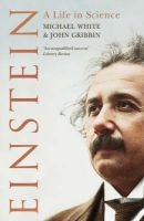 Einstein A Life In Science: Book by John Gribbin , Michael White