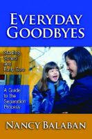 Everyday Goodbyes: Starting School and Early Care - A Guide to the Separation Process: Book by Nancy Balaban