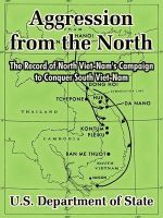 Aggression from the North: The Record of North Vietnam's Campaign to Conquer South Vietnam: Book by Department Of State U.S.