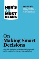 HBR's 10 Must Reads on Making Smart Decisions: Book by Harvard Business Review