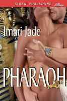 Pharaoh (Siren Publishing Allure): Book by Imari Jade