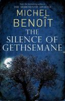 The Silence of Gethsemane:Book by Author-Michel Benoit , Christopher Moncrieff
