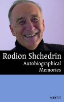 Rodion Shchedrin: Autobiographical Memories: Book by Rodion Konstantinovich Shchedrin