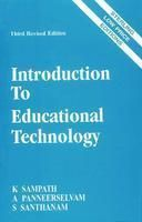 Introduction to Educational Technology: Book by K Sampath, A. Panneerselvam & S. Santhanam