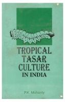 Tropical Tasar Culture in india: Book by Mohanty, P. K.