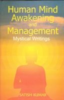 Human Mind, Awakening And Reform: Mystical Writings: Book by Satish Kumar