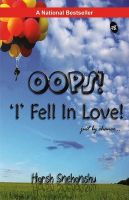 Oops! I Fell In Love:Book by Author-Harsh Snehanshu