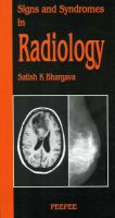 Signs and Syndromes in Radiology: Volume 1: Book by Sathish K. Bhargava