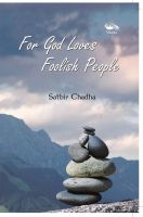For God Loves Foolish People: Book by Satbir Chadha