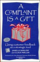 A Complaint Is A Gift: Book by Janelle Barlow