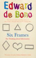 Six Frames: For Thinking About Information: Book by Edward De Bono