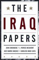 The Iraq Papers: Book by John Ehrenberg , J.Patrice Mc Sherry , Jose Ramon Sanchez