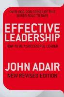 Effective Leadership: Book by John Adair