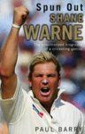 Spun Out: Shane Warne the Unauthorised Biography of a Cricketing Genius: Book by Paul Barry