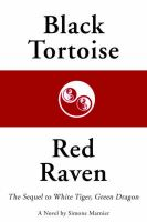 Black Tortoise, Red Raven: The Sequel to White Tiger, Green Dragon: Book by Simone Marnier