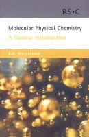Molecular Physical Chemistry: A Concise Introduction:Book by Author-Keith A. McLauchlan