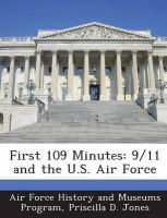 First 109 Minutes: 9/11 and the U.S. Air Force: Book by Priscilla D Jones