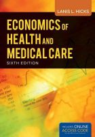 The Economics of Health and Medical Care: Book by Lanis Hicks